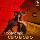 Tango Classics 305: Cero a Cero/Roberto Firpo