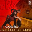 Tango Classics 309: Atardecer Campero/Roberto Firpo