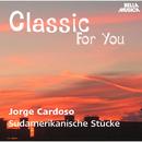 Classic for You: Cardoso: Südamerikanische Stücke/Manuel Contreras