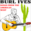 Songs from the American West/Burl Ives
