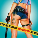 Hot Action Cop (Amended Version)/Hot Action Cop