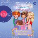 Drei Freundinnen im Wunderland, Folge 8: Die Zauberbäckerei (Ungekürzte Fassung)/Rosie Banks