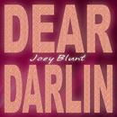 Dear Darlin'/Joey Blunt