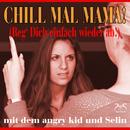 Chill mal Mama! [Reg' dich einfach wieder ab]/Angry Kid