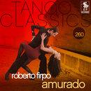 Tango Classics 260: Amurado/Roberto Firpo