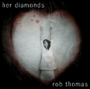 Her Diamonds/Rob Thomas