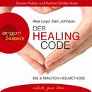 Der Healing Code - Die 6-Minuten-Heilmethode (Gekürzte Fassung)/Alex Loyd, Ben Johnson