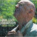 Deep Rain/Julian Dawson