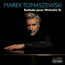 Ballade pour Michelle O/Marek Tomaszewski