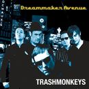 Dreammaker Ave/Trashmonkeys