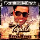 Tequlia Boom Boom/Dominik Münch