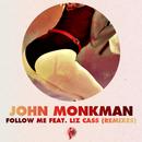 Follow Me [feat. Liz Cass] (Remixes)/John Monkman