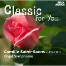 Classic for You: Saint-Saens: Orgel Symphonie/Slovakian Philharmonic Orchestra, Ivan Sokol