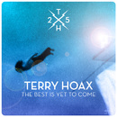 The Best Is yet to Come/Terry Hoax