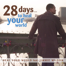 28 Days...to Heal Your World (feat. Jimmie Wilson)/Heal Your World