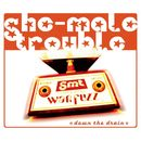 Down the Drain/She-Male Trouble