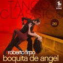Tango Classics 261: Boquita de Angel/Roberto Firpo