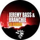 La Bomba/Jeremy Bass, Branchie