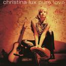 Pure Love/Christina Lux