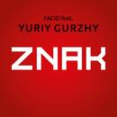 Znak (feat. Yuriy Gurzhy)/Facio