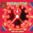 Tell Me When/Interactive