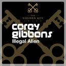 Illegal Alien/Corey Gibbons