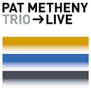 Trio-Live/Pat Metheny