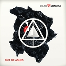 Out Of Ashes/Dead By Sunrise
