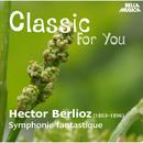 Classic for You: Berlioz: Symphonie fantastique/Slovak Philharmonic Orchestra