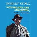 Robert Stolz: Unvergessliche Melodien/Die Wiener Symphoniker