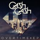 Overtime EP/Cash Cash