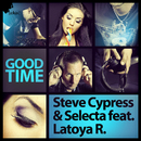 Good Time (feat. Latoya R.) (Remixes)/Steve Cypress