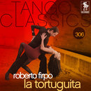 Tango Classics 306: La Tortuguita/Roberto Firpo