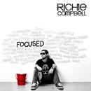 Focused/Richie Campbell