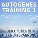Autogenes Training 1 - Ihr Einstieg in die Tiefenentspannung/Franziska Diesmann