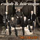 Sehnsucht/Ralph & Bärnstei