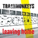 Leaving Home/Trashmonkeys