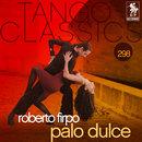 Tango Classics 298: Palo Dulce/Roberto Firpo