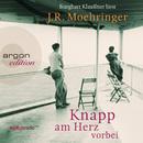 Knapp am Herz vorbei (Gekürzte Fassung)/J.R. Moehringer