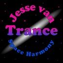 Trance Space Harmony/Jesse van Trance