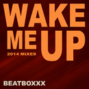 Wake Me Up (2014 Mixes)/Beatboxxx
