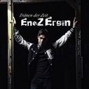 Tränen der Zeit/Enez Ergin