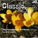 Classic for You: Bartholdy: Klavierkonzerte/Slovak Pilharmonic Chamber Orchestra, Ida Czernecka, Klara Havlikova
