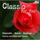 Classic for You: Piazzolla - Ravel - Rodrigo: Werke für Flöte und Gitarre/Dagmar Zsapkova-Sebestova, Jozef Zsapka