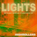 Lights EP [Spring Break Forever]/Highrollers