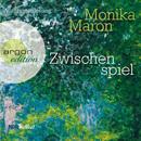 Zwischenspiel (Ungekürzte Fassung)/Monika Maron