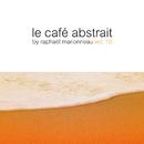 Le café abstrait by Raphaël Marionneau, Vol. 10/Raphaël Marionneau