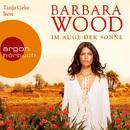 Im Auge der Sonne (Gekürzte Fassung)/Barbara Wood