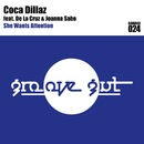 She Wants Attention (feat. De La Cruz & Joanna Sabo)/Coca Dillaz
