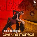 Tango Classics 296: Tuve una Muñeca/Roberto Firpo